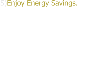 5)Enjoy Energy Savings. Solar control films can significantly reduce air conditioning usage. This will extend the life of A/C systems and reduce energy costs..including improved gas mileage for your vehicle.