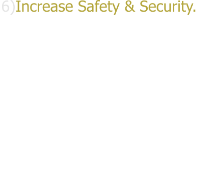 6)Increase Safety & Security. Accidents, forces of nature and human threats can instantly turn a pane of glass into dangerous shards. Thicker protective saftey films are available to provide an extra level of protection in case of  breakage and increased security for your possessions against  smash-and-grab robberies.